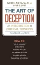 The Art of Deception - An Introduction to Critical Thinking ebook by Nicholas Capaldi