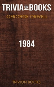 1984 by George Orwell (Trivia-On-Books) ebook by Trivion Books