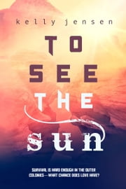 To See the Sun ebook by Kelly Jensen