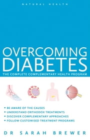 Overcoming Diabetes - A Doctor's Guide to Self-Care ebook by Dr. Sarah Brewer