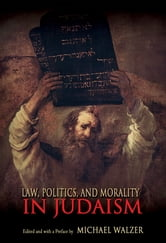 Law, Politics, and Morality in Judaism ebook by