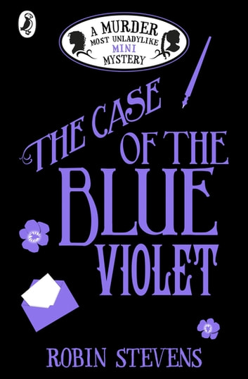The Case of the Blue Violet ebook by Robin Stevens