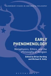 Early Phenomenology - Metaphysics, Ethics, and the Philosophy of Religion ebook by Dr Brian Harding,Professor Michael R. Kelly