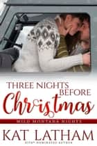 Three Nights before Christmas ebook by Kat Latham