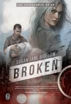 Broken ebook by Susan Jane Bigelow