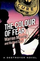 The Colour of Fear - Number 99 in Series ebook by Richard Sapir, Warren Murphy