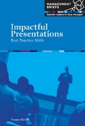 Impactful Presentations - Best Practice Skills ebook by Yvonne Farrell