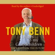 Letters To My Grandchildren audiobook by Tony Benn