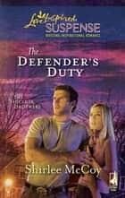 The Defender's Duty ebook by Shirlee McCoy