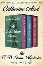 The C. D. Sloan Mysteries Volume One - The Religious Body, Henrietta Who?, and The Stately Home Murder ebook by Catherine Aird