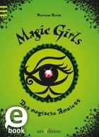 Magic Girls - Das magische Amulett ebook by Marliese Arold, Petra Schmidt