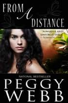 From a Distance ebook by Peggy Webb
