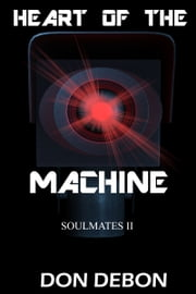 Heart Of The Machine ebook by Don DeBon