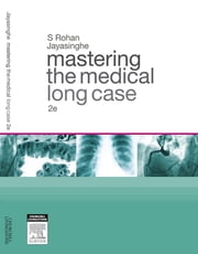 Mastering the Medical Long Case ebook by Rohan Jayasinghe