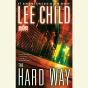 The Hard Way - A Jack Reacher Novel luisterboek by Lee Child