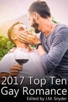 2017 Top Ten Gay Romance ebook by J.M. Snyder, Kris T. Bethke, JL Merrow,...