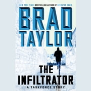 The Infiltrator - A Taskforce Story audiobook by Brad Taylor