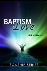 Baptism of Love ebook by Leif Hetland