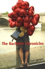 The Bachelor Chronicles ebook by Ron Geraci