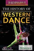 The History of Western Dance ebook by Trenton Hamilton,Kathy Campbell