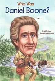 Who Was Daniel Boone? ebook by Sydelle Kramer