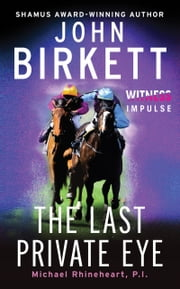 The Last Private Eye - Michael Rhineheart, P.I. ebook by John Birkett