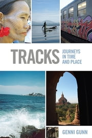 Tracks - Journeys in Time and Place ebook by Genni Gunn