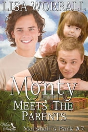 Monty Meets the Parents (Marshall's Park #7 ebook by Lisa Worrall