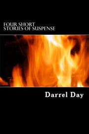 Four Short Stories of Suspense ebook by Darrel Day