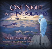 One Night in the Everglades ebook by Laurel Larsen Ph.D.,Joyce Mihran Turley