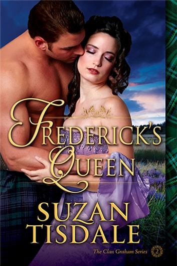 Frederick's Queen - Book Two of The Clan Graham Series ebook by Suzan Tisdale