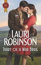 Diary of a War Bride ebook by Lauri Robinson