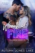 Wheels of Fire - A Lost Kings MC Spin-Off ebook by