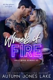 Wheels of Fire - A Lost Kings MC Spin-Off ebook by Autumn Jones Lake
