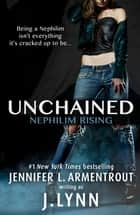 Unchained (Nephilim Rising) ebook by Jennifer L. Armentrout