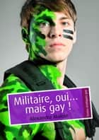 Militaire, oui… mais gay ! (pulp gay) ebook by Alexandre Maloin