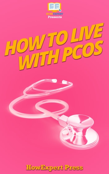 How To Live With PCOS ebook by HowExpert