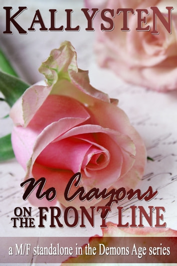 No Crayons On The Front Line ebook by Kallysten