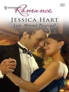 Last-Minute Proposal ebook by Jessica Hart
