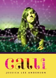 Calli ebook by Jessica Lee Anderson