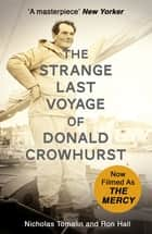 The Strange Last Voyage of Donald Crowhurst - Now Filmed As The Mercy ebook by Nicholas Tomalin, Ron Hall