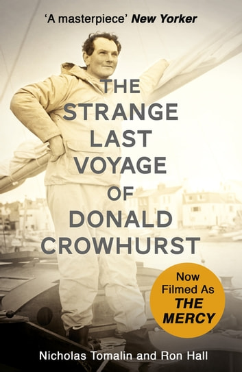 The Strange Last Voyage of Donald Crowhurst - Now Filmed As The Mercy ebook by Nicholas Tomalin,Ron Hall