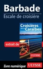 Barbade - Escale de croisière ebook by Collectif Ulysse
