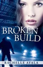 Broken Build - Chance for Love, #1 ebook by Rachelle Ayala