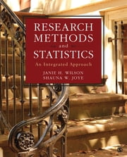 Research Methods and Statistics - An Integrated Approach ebook by Dr. Janie H. Wilson,Shauna W. (Wilson) Joye