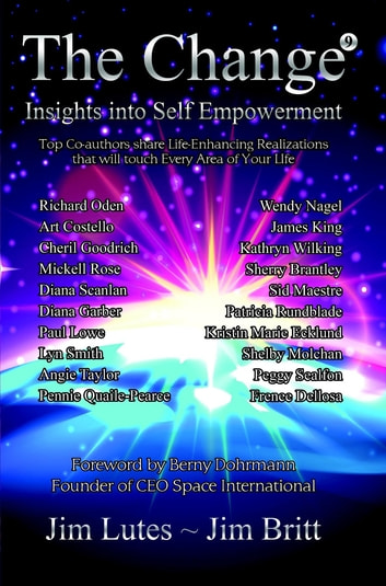 The Change 9 - Insights Into Self-empowerment ebook by Jim Britt,Jim Lutes