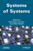Systems of Systems ebook by Dominique Luzeaux, Jean-René Ruault