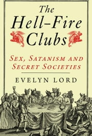 The Hellfire Clubs ebook by Evelyn Lord