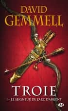 Le Seigneur de l'Arc d'Argent ebook by David Gemmell,Rosalie Guillaume