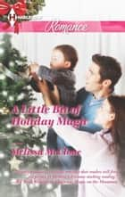 A Little Bit of Holiday Magic ebook by Melissa McClone